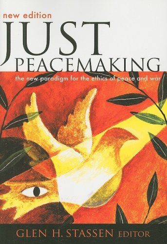 Just Peacemaking: The New Paradigm for the Ethics of...