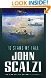 The End of All Things #4: To Stand or Fall: The End of All Things