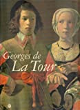 img - for Georges de La Tour: Paris, Galeries nationales du Grand Palais, 3 octobre 1997-26 janvier 1998 (French Edition) book / textbook / text book