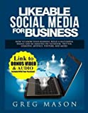 img - for [ Likeable Social Media for Business: How to Grow Your Business, Build a Successful Brand, and Be Amazing on Facebook, Twitter, Linkedin, Myspace, Youtu BY Mason, Greg ( Author ) ] { Paperback } 2014 book / textbook / text book