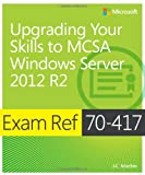 img - for Exam Ref 70-417: Upgrading Your Skills to MCSA Windows Server 2012 R2 book / textbook / text book