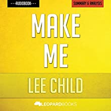 Make Me: A Jack Reacher Novel by Lee Child | Unofficial & Independent Summary & Analysis Audiobook by  Leopard Books Narrated by Mark Peterson
