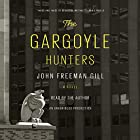 The Gargoyle Hunters: A Novel Hörbuch von John Freeman Gill Gesprochen von: John Freeman Gill
