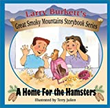 A Home for the Hamsters (Larry Burkett's Great Smoky Mountains Storybook Series)