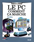 Le PC comment �a marche - Edition 2000