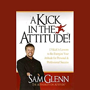 A Kick in the Attitude Audiobook