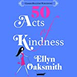 50 Acts of Kindness | Ellyn Oaksmith