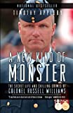img - for A New Kind of Monster: The Secret Life and Chilling Crimes of Colonel Russell Williams book / textbook / text book