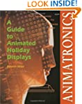 Animatronics A Guide To Animated Disp...