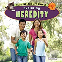 Exploring Heredity (Let's Explore Life Science)