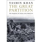 The Great Partition: The Making of India and Pakistanby Yasmin Khan