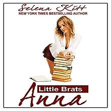 Little Brats: Anna Audiobook by Selena Kitt Narrated by Holly Hackett