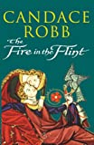 The Fire in the Flint Candace Robb