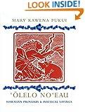 'Olelo No'eau : Hawaiian Proverbs & Poetical Sayings
