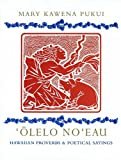 'Olelo No'eau : Hawaiian Proverbs & Poetical Sayings