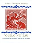 'Olelo No'eau: Hawaiian Proverbs and...