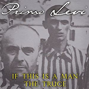 If This Is a Man / The Truce Audiobook
