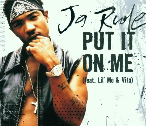Ja Rule - Put It On Me (Single) - Zortam Music
