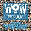 WOW The 90's: 30 Top Christian Songs of the Decade