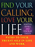 img - for Find Your Calling Love Your Life: Paths to Your Truest Self in Life and Work book / textbook / text book