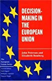Decision-Making in the European Union (European Union (Paperback Adult)) (0312225210) by Peterson, John