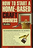 img - for How to Start a Home-Based Craft Business (Home-Based Business Series) book / textbook / text book