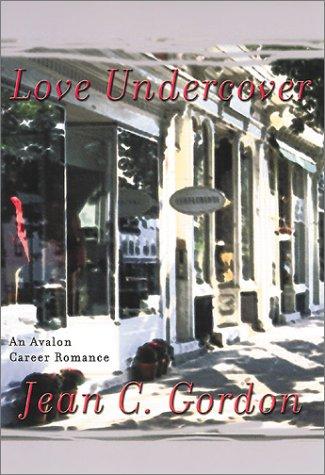 Love Undercover (Avalon Career Romance)