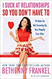 img - for I Suck at Relationships So You Don't Have To: 10 Rules for Not Screwing Up Your Happily Ever After book / textbook / text book