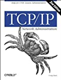 TCP/IP Network Administration (1565923227) by Craig Hunt