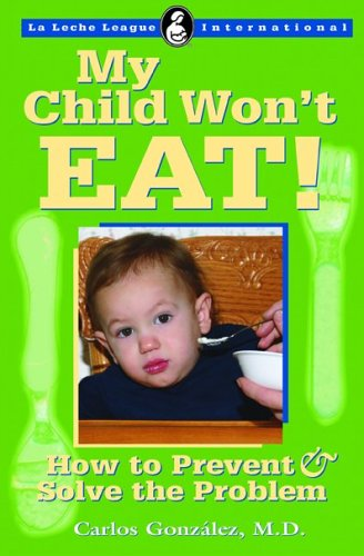 My Child Won'T Eat!: How To Prevent And Solve The Problem (La Leche League International Book) front-149510