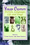 img - for Yoruba Creativity: Fiction, Languages, Life and Songs book / textbook / text book