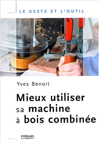 mieux-utiliser-sa-machine-a-bois-combinee