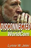 img - for Disconnected: Deceit and Betrayal at WorldCom by Jeter, Lynne W. (2004) Paperback book / textbook / text book