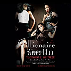 Millionaire Wives Club: A Novel | [Tu-Shonda L. Whitaker]