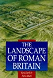 The Landscape of Roman Britain (Sutton Illustrated History Paperbacks) (0750918748) by Ken R. Dark