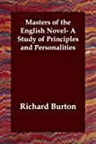 Masters of the English Novel- A Study of Principles and Personalities (1406800988) by Richard Burton
