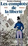 Les complots de la libert� (1832) par Burnier