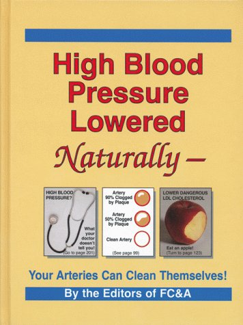 High Blood Pressure Lowered Naturally - Your Arteries Can Clean Themselves