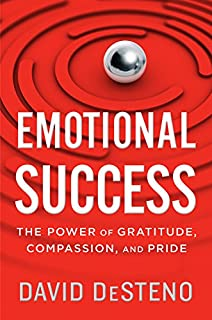 Book Cover: Emotional Success: The Power of Gratitude, Compassion, and Pride