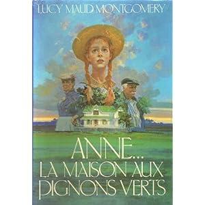 Anne la maison aux pignons verts books for Anne maison pignon vert