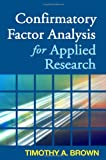 img - for Confirmatory Factor Analysis for Applied Research (Methodology in the Social Sciences) book / textbook / text book