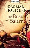 Die Rose von Salerno: Historischer Roman