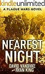 Nearest Night (Plague Wars Series Boo...