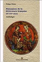 Naissances de la littérature française, IXe - Xve siècle - Anthologie