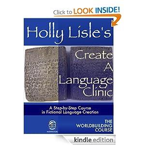 Holly Lisle's Create A Language Clinic Holly Lisle