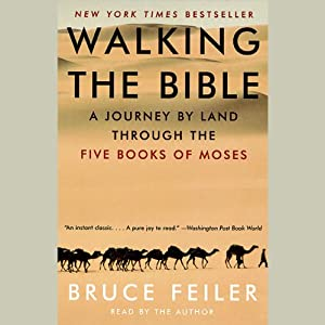 Walking the Bible: A Journey by Land Through the Five Books of Moses | [Bruce Feiler]
