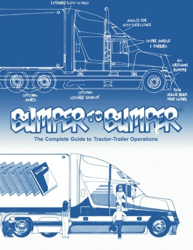 Bumper to Bumper: The Complete Guide to Tractor-Trailer Operations (Truck Driving compare prices)