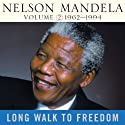 Long Walk to Freedom, Vol. 2: 1962-1994 (       UNABRIDGED) by Nelson Mandela Narrated by Michael Boatman, Kofi Annan