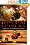 Opium Culture: The Art and Ritual of...