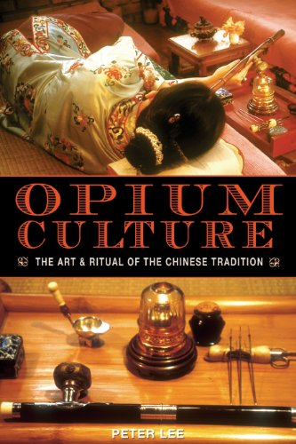 Opium Culture: The Art and Ritual of the Chinese Tradition